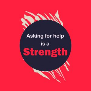 asking for help is a strengh