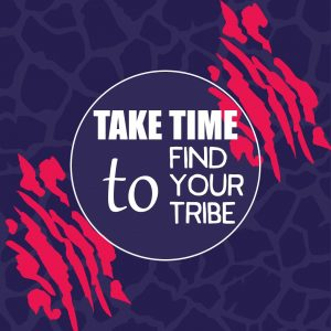 take time to find your tribe