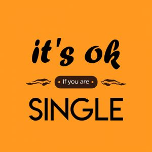 it's ok if you are single